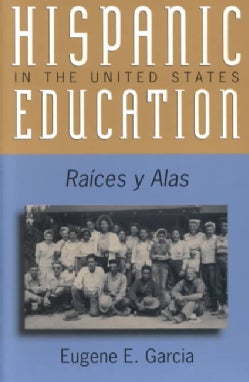 Hispanic Education in the United States: Ra'ces Y Alas (Paperback)