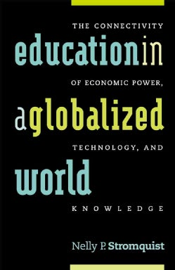 Education in a Globalized World: The Connectivity of Economic Power, Technology, and Knowledge (Paperback)