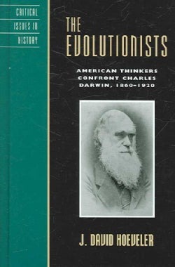 The Evolutionists: American Thinkers Confront Charles Darwin, 1860-1920 (Hardcover)