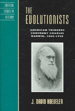 The Evolutionists: American Thinkers Confront Charles Darwin, 1860-1920 (Paperback)