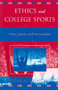 Ethics and College Sports: Ethics, Sports, and the University (Paperback)
