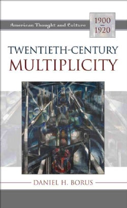 Twentieth-Century Multiplicity: American Thought and Culture, 1900-1920 (Hardcover)
