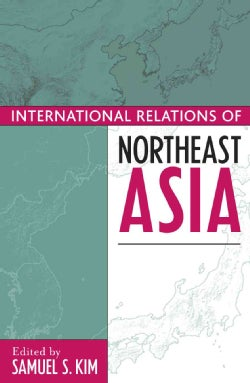The International Relations of Northeast Asia (Paperback)