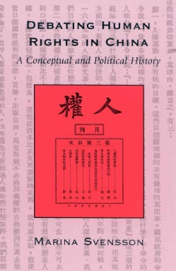 Debating Human Rights in China: A Conceptual and Political History (Paperback)