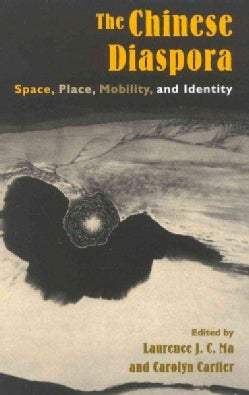 The Chinese Diaspora: Space, Place, Mobility, and Identity (Paperback)