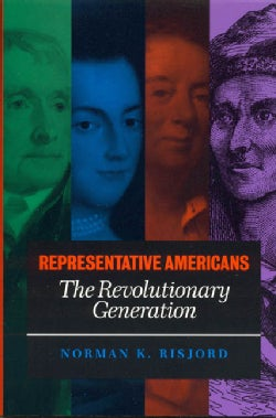 Representative Americans: The Revolutionary Generation (Paperback)