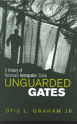 Unguarded Gates: A History of America's Immigration Crisis (Paperback)