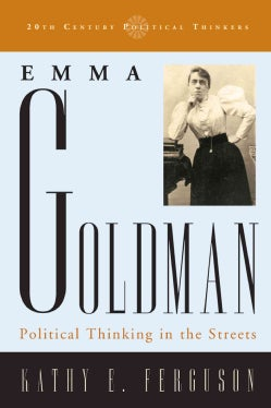 Emma Goldman: Political Thinking in the Streets (Paperback)