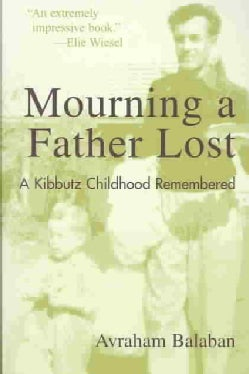 Mourning a Father Lost: A Kibbutz Childhood Remembered (Paperback)