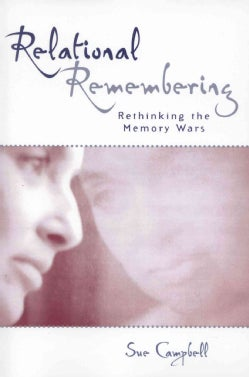 Relational Remembering: Rethinking the Memory Wars (Paperback)