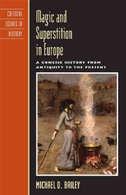 Magic And Superstition in Europe: A Concise History from Antiquity to the Present (Paperback)