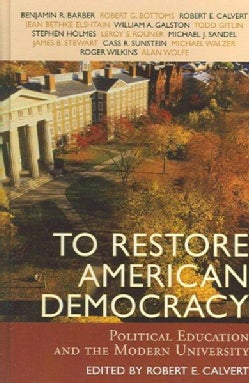 To Restore American Democracy: Political Education And the Modern University (Hardcover)