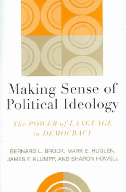 Making Sense of Political Ideology: The Power of Language in Democracy (Paperback)
