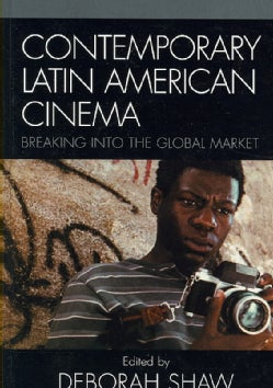 Contemporary Latin American Cinema: Breaking into the Global Market (Hardcover)
