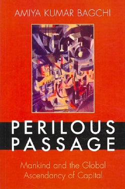 Perilous Passage: Mankind and the Global Ascendancy of Capital (Paperback)