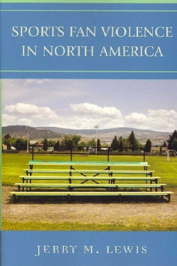 Sports Fan Violence in North America (Paperback)