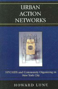 Urban Action Networks: HIV/AIDS and Community Organizing in New York City (Paperback)