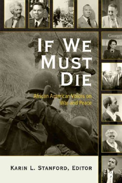 If We Must Die: African American Voices on War and Peace (Hardcover)