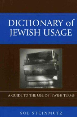 Dictionary Of Jewish Usage: A Guide To The Use Of Jewish Terms (Hardcover)