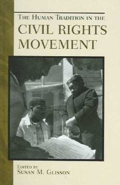 The Human Tradition in the Civil Rights Movement (Hardcover)