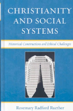 Christianity and Social Systems: Historical Constructions and Ethical Challenges (Hardcover)
