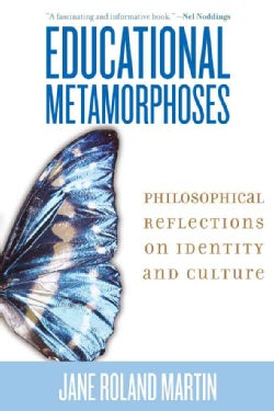 Educational Metamorphoses: Philosophical Reflections on Identity and Culture (Paperback)