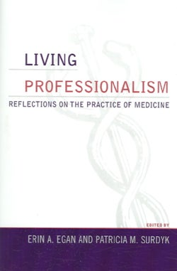Living Professionalism: Reflections on the Practice of Medicine (Paperback)