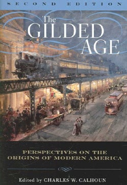 The Gilded Age: Perspectives on the Origins of Modern America (Paperback)