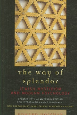 The Way of Splendor: Jewish Mysticism And Modern Psychology (Paperback)