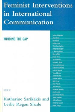 Feminist Interventions in International Communication: Minding the Gap (Paperback)