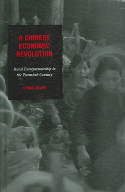 A Chinese Economic Revolution: Rural Entrepreneurship in the Twentieth Century (Hardcover)