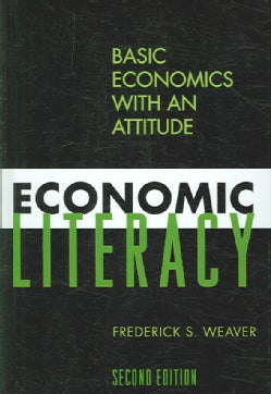 Economic Literacy: Basic Economics With an Attitude (Hardcover)