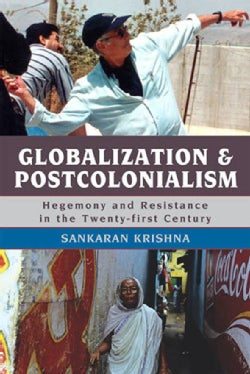 Globalization and Postcolonialism: Hegemony and Resistance in the Twenty-first Century (Hardcover)
