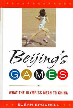 Beijing's Games: What the Olympics Mean to China (Hardcover)