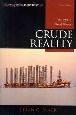 Crude Reality: Petroleum in World History (Paperback)