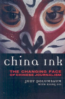 China Ink, The Changing Face Of Chinese Journalism (Paperback)