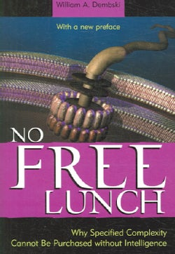 No Free Lunch: Why Specified Complexity Cannot Be Purchased Without Intelligence (Paperback)