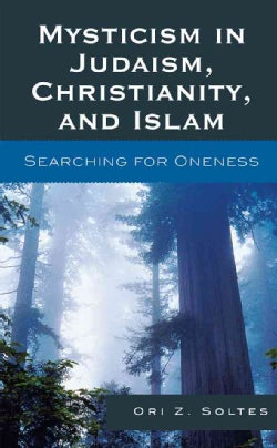 Mysticism in Judaism, Christianity, and Islam: Searching for Oneness (Hardcover)
