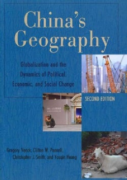 China's Geography: Globalization and the Dynamics of Political, Economic, and Social Change (Paperback)