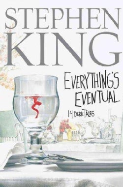Everything's Eventual: 14 Dark Tales (Hardcover)