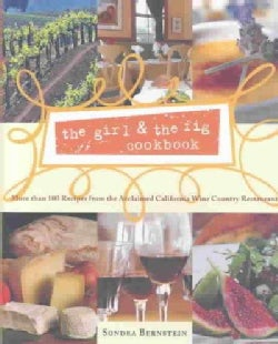 The Girl & the Fig Cookbook: More Than 100 Recipes from the Acclaimed California Wine Country Restaurant (Hardcover)