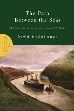 The Path Between the Seas: The Creation of the Panama Canal, 1870-1914 (Hardcover)
