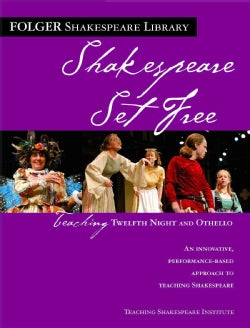 Shakespeare Set Free: Teaching Twelfth Night and Othello (Paperback)