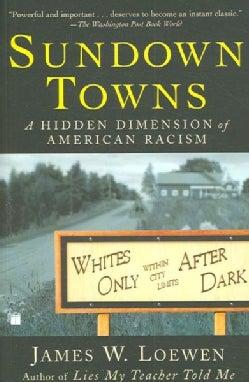 Sundown Towns: A Hidden Dimension of American Racism (Paperback)