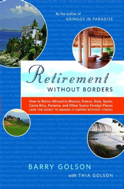 Retirement without Borders: How to Retire Abroad in Mexico, France, Italy, Spain, Costa Rica, Panama, and Other S... (Paperback)
