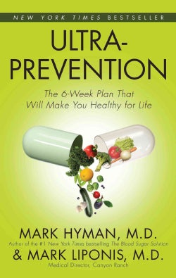 Ultraprevention: The 6 Week Plan That Will Make You Healthy for Life (Paperback)