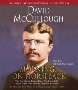 Mornings on Horseback: The Story of an Extraordinary Family, and the Unique Child Who Became Theodore Roosevelt (CD-Audio)