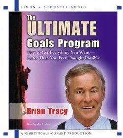 The Ultimate Goals Program: How to Get Everything You Want- Faster Than You Thought Possible (CD-Audio)