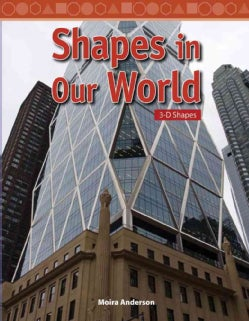Shapes in Our World: 3-d Shapes (Paperback)