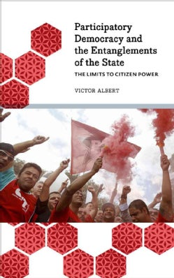 Participatory Democracy and the Entanglements of the State: The Limits to Citizen Power (Paperback)